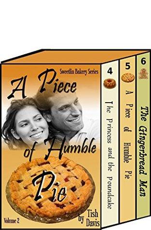 A Piece of Humble Pie: Sweetlin Bakery Series Volume 2 (Sweetlin Bakery #4-6)