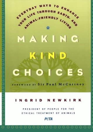 Making Kind Choices by Ingrid Newkirk