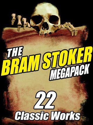 The Bram Stoker Megapack: 22 Classic Works