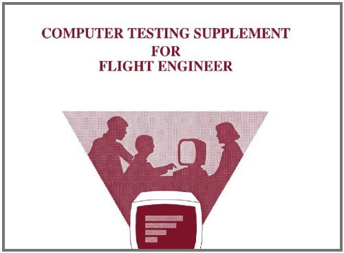COMPUTER TESTING SUPPLEMENT FOR FLIGHT ENGINEER, Plus 500 free US military manuals and US Army field manuals when you sample this book