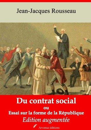Du contrat social ou Essai sur la forme de la République (Nouvelle édition augmentée)