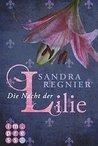 Die Nacht der Lilie by Sandra Regnier