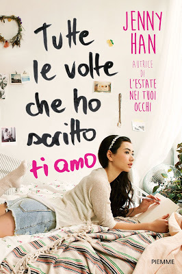 Tutte le volte che ho scritto ti amo (To All the Boys I've Loved Before, #1)