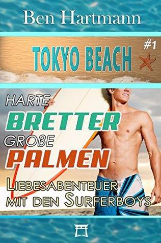 Harte Bretter. Große Palmen: Liebesabenteuer mit den Surferboys (Tokyo Beach 1)