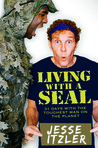 Living with a SEAL: 31 Days Training with the Toughest Man on the Planet
