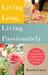 Living Long, Living Passionately by Karen Casey