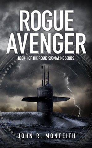 Rogue Avenger (Rogue Submarine Book 1)