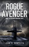 Rogue Avenger (Rogue Submarine Book 1)