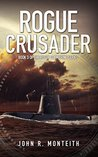 Rogue Crusader (Rogue Submarine Book 3)