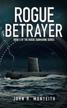 Rogue Betrayer (Rogue Submarine Book 2)