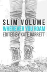 Wherever You Roam (Slim Volume #2)