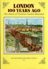 London 100 years ago : The charm of Victorian London illustrated