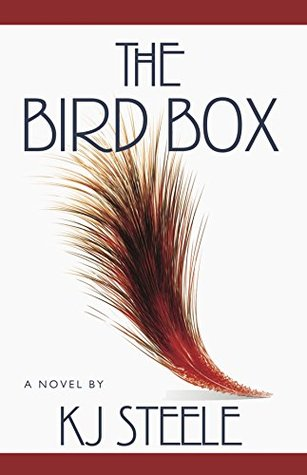 The bird box by K.J. Steele