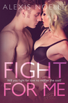 Fight For Me by Alexis Noelle
