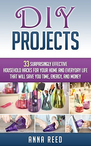 diy projects 33 surprisingly effective household hacks for your