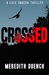 Crossed (Luce Hansen Thriller, #1)