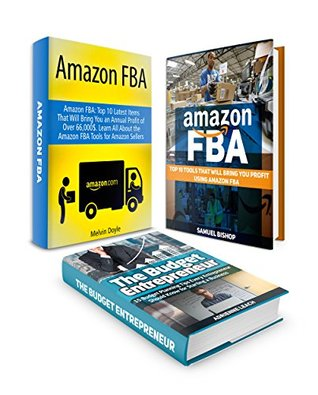 Selling On Amazon Box Set: 10 Tools, 15 Budget Planning Tips And 10 Latest Items That Will Help You Make Profit Using Amazon FBA