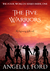 The Five Warriors by Angela J. Ford