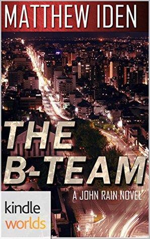 Ebook The B-Team by Matthew Iden PDF!