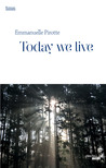Today we live by Emmanuelle Pirotte