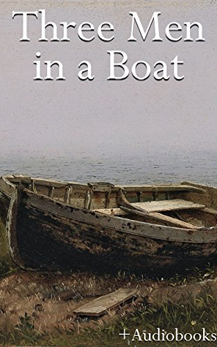 Three Men in a Boat (+Audiobook): With 5 Other Great Books