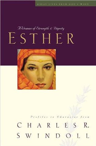 Esther: A Woman of Strength & Dignity (Great Lives From God's Word Volume 2)