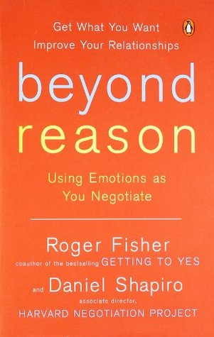 Beyond Reason: Using Emotions as You Negotiate