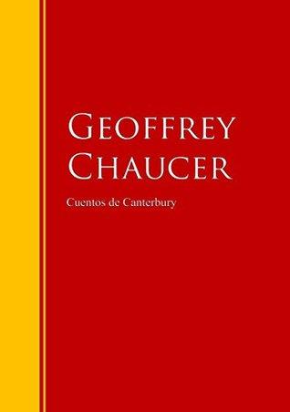 Cuentos de Canterbury: Biblioteca de Grandes Escritores