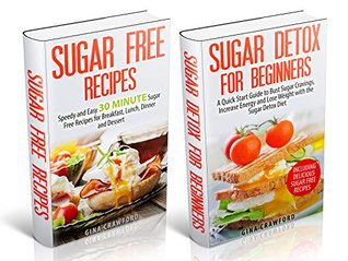Sugar Detox: Sugar Detox for Beginners 2 for 1 FAST TRACK Power Pack! - A Sugar Detox Diet Box Set for Fast Weight Loss & an End to Sugar Addiction for ...