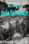 Mystery at Snake River Bridge