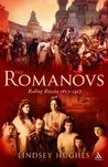 The Romanovs: Ruling Russia 1613-1917