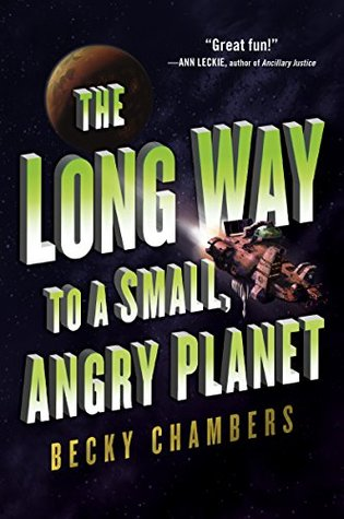 Goodreads | The Long Way to a Small, Angry Planet (Wayfarers, #1)