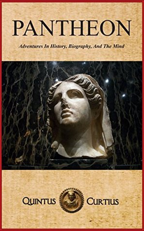 Pantheon: Adventures In History, Biography, And The Mind