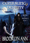 Conjuring Destiny (Brides of Prophecy #3)
