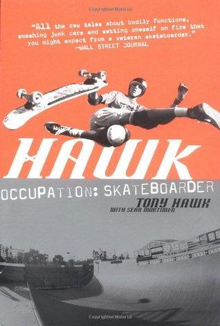 Ebook Hawk: Occupation: Skateboarder by Tony Hawk TXT!