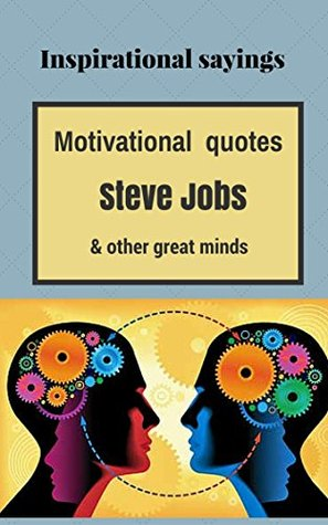 Motivational quotes from Steve Jobs and other great minds: Inspirational quotes,great quotes,nice quotes,positive quotes,