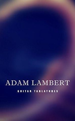 Adam Lambert Guitar Tablatures