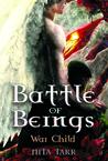 Battle of Beings (War Child, #1)