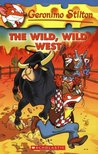 The Wild Wild West (Geronimo Stilton, #21)