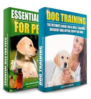 dog-training-essential-oils-for-dogs-the-ultimate-guide-for-a-well-trained-obedient-and-healthy-puppy-or-dog-box-set