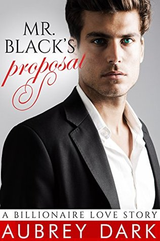 Mr. Black's Proposal (Mr. Black's Proposal, #1-3)