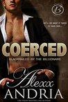 Coerced: Blackmailed by the Billionaire (Buchanan Romance, #1)