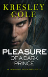 Pleasure of a Dark Prince (Immortals After Dark, #9)