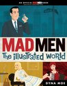 Mad Men: the Illustrated World