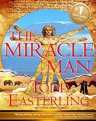 The Miracle Man (2015 best seller in suspense and adventure - medical/genetics fiction - exotic travel novels)
