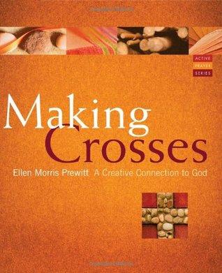 Making Crosses by Ellen Morris Prewitt