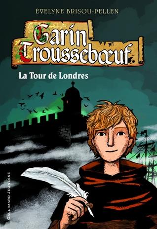 La Tour de Londres (Garin Trousseboeuf, #12)