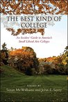 The Best Kind of College: An Insiders' Guide to America's Small Liberal Arts Colleges