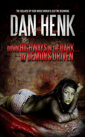 Down Highways In the Dark...By Demons Driven