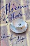 Miriam The Medium